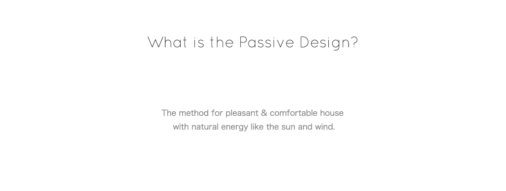 What is the Passive Design?